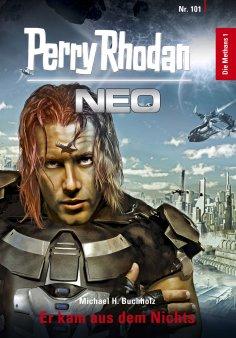 eBook: Perry Rhodan Neo 101: Er kam aus dem Nichts