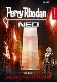eBook: Perry Rhodan Neo 102: Spur durch die Jahrtausende