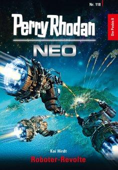 eBook: Perry Rhodan Neo 118: Roboter-Revolte