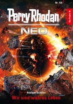 ebook: Perry Rhodan Neo 120: Wir sind wahres Leben