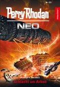eBook: Perry Rhodan Neo 121: Schlacht um Arkon