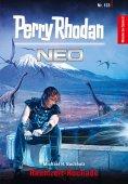 ebook: Perry Rhodan Neo 133: Raumzeit-Rochade