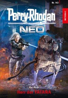 eBook: Perry Rhodan Neo 143: Herr der YATANA