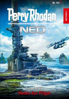 eBook: Perry Rhodan Neo 145: Hafen der Pilger