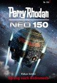 ebook: Perry Rhodan Neo 150: Sprung nach Andromeda