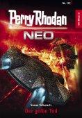 eBook: Perry Rhodan Neo 172: Der gelbe Tod