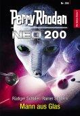 eBook: Perry Rhodan Neo 200: Mann aus Glas