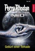 eBook: Perry Rhodan Neo 216: Geburt einer Torkade