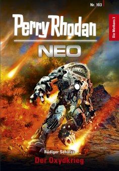 ebook: Perry Rhodan Neo 103: Der Oxydkrieg