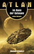 eBook: ATLAN Illochim 2: Im Bann der Gatusain