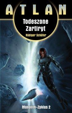 ebook: ATLAN Monolith 2: Todeszone Zartiryt