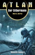 eBook: ATLAN Monolith 4: Der Silbermann