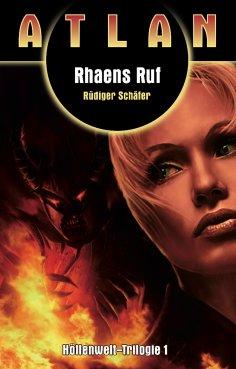 eBook: ATLAN Höllenwelt 1: Rhaens Ruf