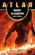 ebook: ATLAN Sternensplitter 1: Taucher im Lavastrom