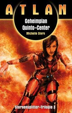 eBook: ATLAN Sternensplitter 3: Geheimplan Quinto-Center