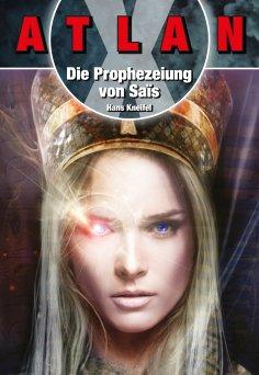 ebook: ATLAN X Tamaran 1: Die Prophezeiuung von Sais