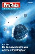 eBook: Planetenroman 65 + 66: Die Verschwundenen von Arkona / Kometenjäger