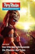 eBook: Planetenroman 67 + 68: Das Erbe der Jahrtausende / Die Pflanzen des Todes