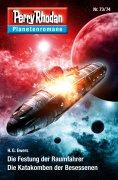 ebook: Planetenroman 73 + 74: Die Festung der Raumfahrer / Die Katakomben der Besessenen