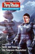 eBook: Planetenroman 77 + 78: Scitt, der Zwerg / Die Toleranz-Revolution