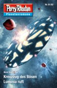 eBook: Planetenroman 81 + 82: Kreuzzug des Bösen / Luminia ruft