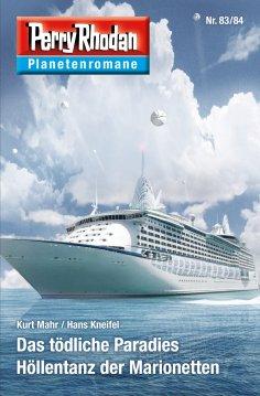 ebook: Planetenroman 83 + 84: Das tödliche Paradies / Höllentanz der Marionetten