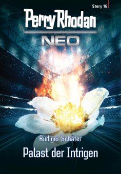 eBook: Perry Rhodan Neo Story 16: Palast der Intrigen