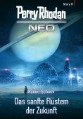 eBook: Perry Rhodan Neo Story 17: Das sanfte Flüstern der Zukunft