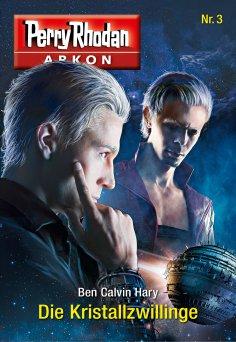ebook: Arkon 3: Die Kristallzwillinge