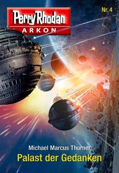 ebook: Arkon 4: Palast der Gedanken