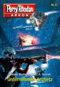 eBook: Arkon 6: Unternehmen Archetz