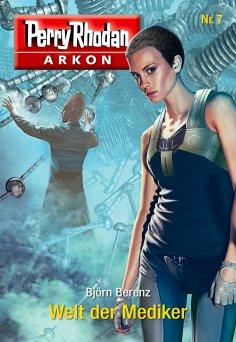 ebook: Arkon 7: Welt der Mediker