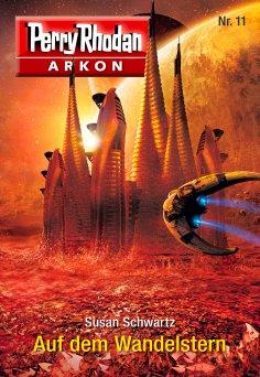 eBook: Arkon 11: Auf dem Wandelstern
