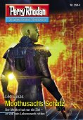 eBook: Perry Rhodan 2944: Moothusachs Schatz