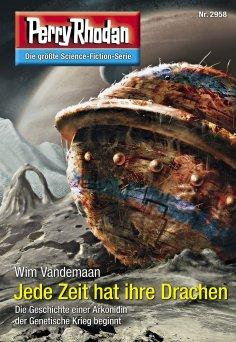 ebook: Perry Rhodan 2958: Jede Zeit hat ihre Drachen
