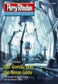 eBook: Perry Rhodan 2970: Der Gondu und die Neue Gilde