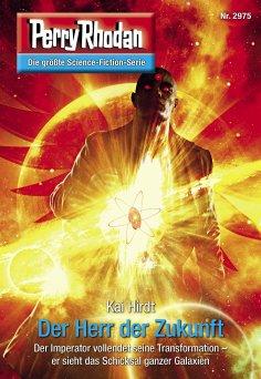 eBook: Perry Rhodan 2975: Der Herr der Zukunft