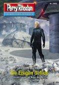 ebook: Perry Rhodan 2980: Die Eisigen Gefilde