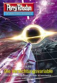 eBook: Perry Rhodan 2982: Die Vernichtungsvariable