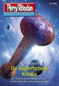 eBook: Perry Rhodan 2985: Die Kupferfarbene Kreatur