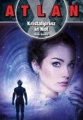 ebook: ATLAN X: Kristallprinz in Not