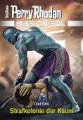 ebook: Mission SOL 5: Strafkolonie der Ksuni