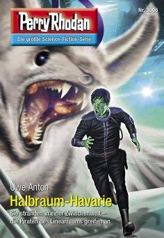 ebook: Perry Rhodan 3006: Halbraum-Havarie