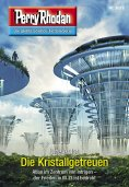 ebook: Perry Rhodan 3028: Die Kristallgetreuen