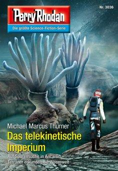 ebook: Perry Rhodan 3036: Das telekinetische Imperium