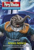 eBook: Perry Rhodan 3040: Arkons Admiral
