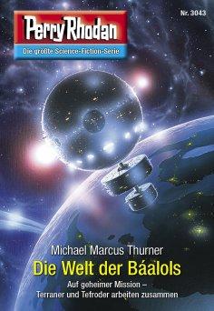 ebook: Perry Rhodan 3043: Die Welt der Báalols
