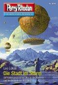 ebook: Perry Rhodan 3046: Die Stadt im Sturm
