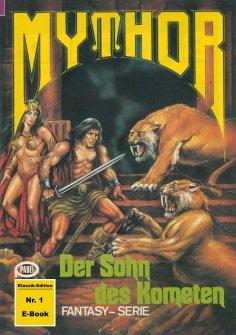 ebook: Mythor 1: Der Sohn des Kometen