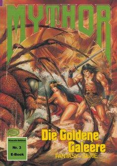 ebook: Mythor 3: Die Goldene Galeere